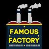 Famous Factory